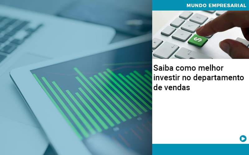 saiba-como-melhor-investir-no-departamento-de-vendas - Saiba como melhor investir no departamento de vendas